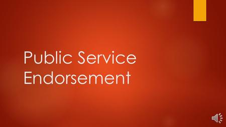 Public Service Endorsement Public Service Options:  A Public Service endorsement includes courses from the following career clusters:  Education and.