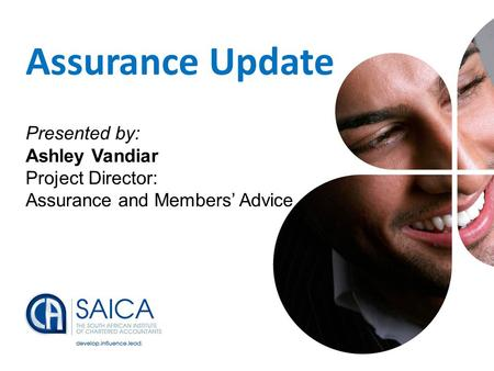 Presentation Footer1 Assurance Update Presented by: Ashley Vandiar Project Director: Assurance and Members' Advice.