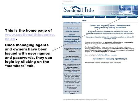 This is the home page of www.sectionaltitlecentre. co.za. www.sectionaltitlecentre. co.za Once managing agents and owners have been issued with user names.