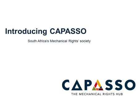 Introducing CAPASSO South Africa's Mechanical Rights' society.