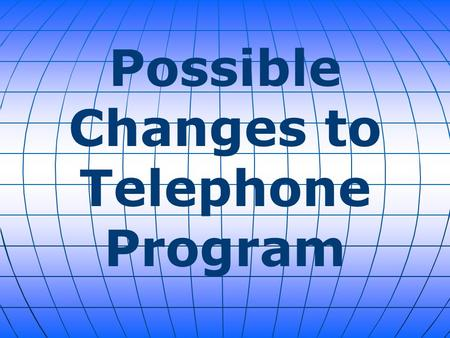 Possible Changes to Telephone Program. The Obama administration is preparing to unveil a legislative proposal to drastically overhaul the National Security.