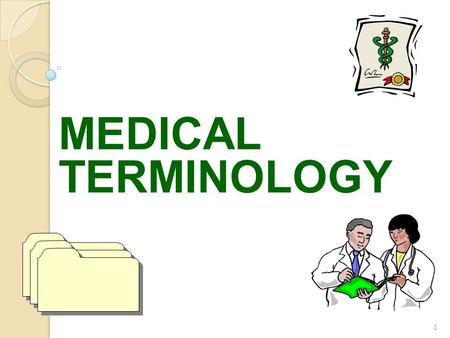 MEDICAL TERMINOLOGY 1. Using medical terminology Medical terminology is used in: ◦ conversation with other professionals ◦ medical charting and documentation.