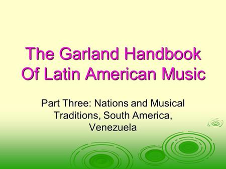 The Garland Handbook Of Latin American Music Part Three: Nations and Musical Traditions, South America, Venezuela.