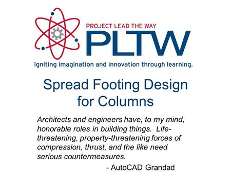 Spread Footing Design for Columns Architects and engineers have, to my mind, honorable roles in building things. Life- threatening, property-threatening.