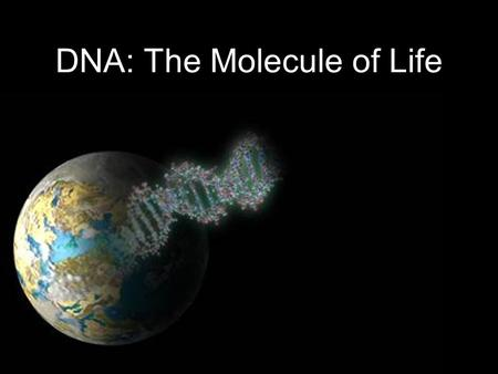 DNA: The Molecule of Life. What is a DNA ?? Deoxyribonucleic Acid (DNA) genetic material of all cellular organisms and most viruses used to encode genetic.