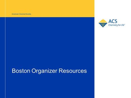 Boston Organizer Resources American Chemical Society.