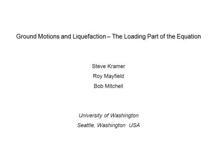 Ground Motions and Liquefaction – The Loading Part of the Equation