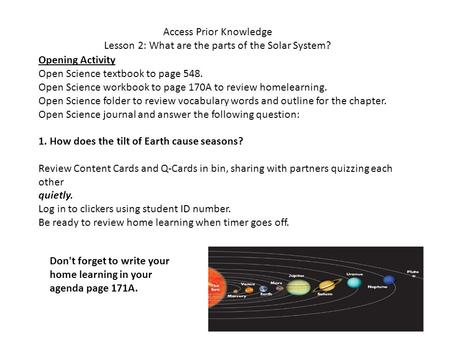 Access Prior Knowledge Lesson 2: What are the parts of the Solar System? Opening Activity Open Science textbook to page 548. Open Science workbook to page.