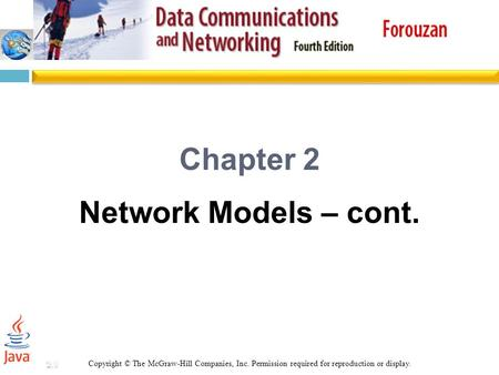 2.1 Chapter 2 Network Models – cont. Copyright © The McGraw-Hill Companies, Inc. Permission required for reproduction or display.