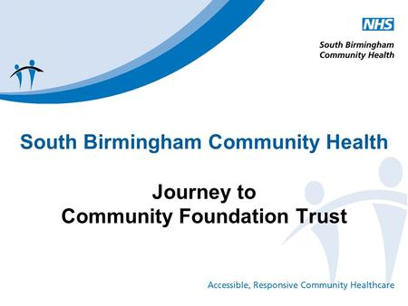 South Birmingham Community Health Journey to Community Foundation Trust.
