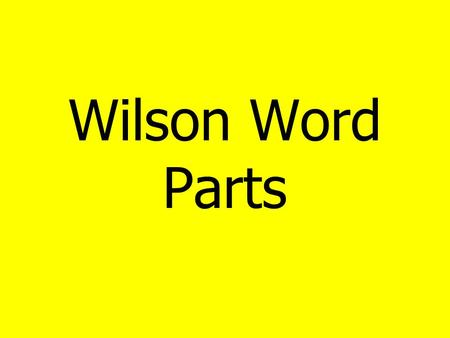 "Wilson Word Parts. BLENDS CT AT THE END OF A WORD, think ""k"" sound."