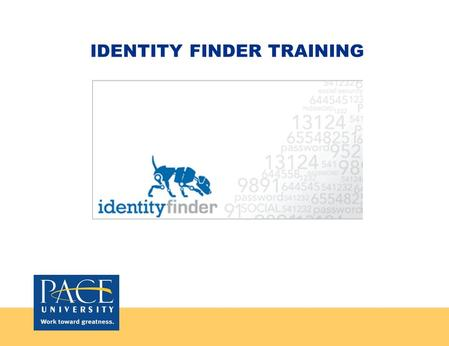 IDENTITY FINDER TRAINING. What is Identity Finder?  Identity Finder is a program that is installed on your desktop, laptop, or server to locate personally.