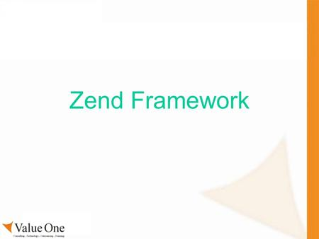 Zend Framework. What is the Zend Framework? Zend Framework is a high quality and open source framework for developing Web Applications and Web Services.