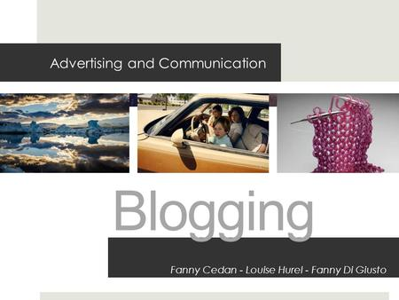 Advertising and Communication Fanny Cedan - Louise Hurel - Fanny Di Giusto Blogging.