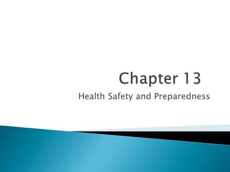 Health Safety and Preparedness.  Identify the resources required to develop and maintain a safe and prepared workplace  Understand the key roles and.