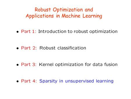 Robust Optimization and Applications in Machine Learning.