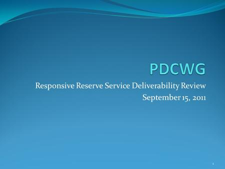 Responsive Reserve Service Deliverability Review September 15, 2011 1.