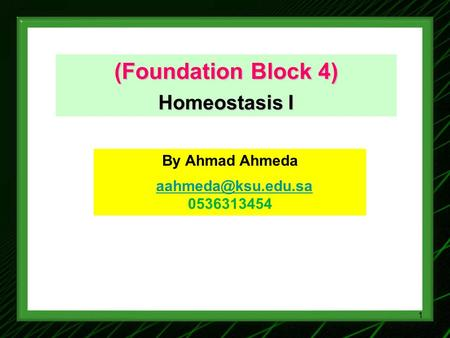 (Foundation Block 4) Homeostasis I By Ahmad Ahmeda 0536313454 1.