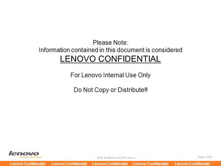 Page 1 of 45 BIOS & Software | © 2008 Lenovo Lenovo Confidential Lenovo Confidential Lenovo Confidential Lenovo Confidential Lenovo Confidential Please.