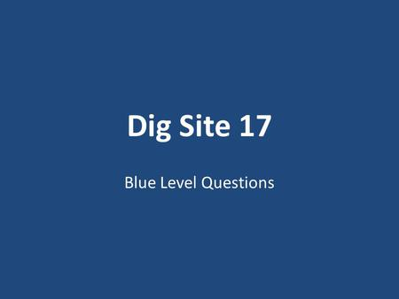 Dig Site 17 Blue Level Questions. What did Samson carry to the top of the hill that faces Hebron? (16:3) 1.The doors and two posts of the city gate of.
