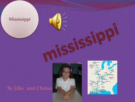 Mississippi By Ellie and Chelsea. Contents page Where is Mississippi What is Mississippi like How does it affect the landscape There will be facts on.