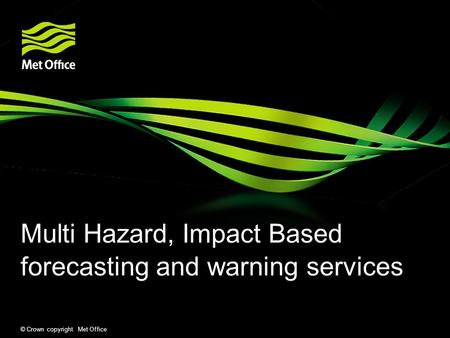 Multi Hazard, Impact Based forecasting and warning services