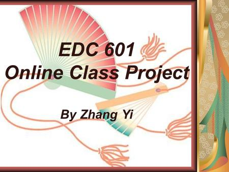 EDC 601 Online Class Project By Zhang Yi /. How to start to speak Mandarin from zero? Chinese Learner :  Active Chinese.