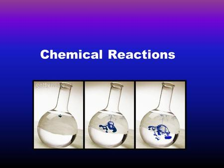 Chemical Reactions.  Chemical reactions involve changes in matter— the making of new materials with new properties accompanied by energy changes.  Chemical.
