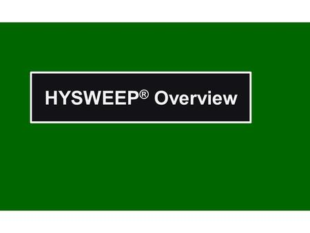HYSWEEP ® Overview. S/V Bufe - USACE Sault Ste. Marie Area Officea Full Coverage Survey of a DC3.