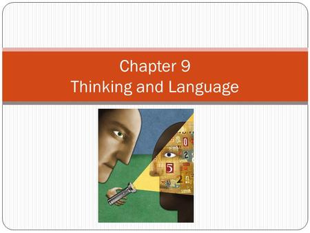 Chapter 9 Thinking and Language. Thinking & Language Language and thinking intricately intertwine. Rubber Ball/ Almay.