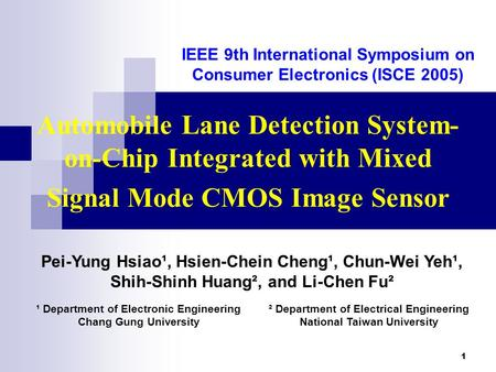 1 Automobile Lane Detection System- on-Chip Integrated with Mixed Signal Mode CMOS Image Sensor IEEE 9th International Symposium on Consumer Electronics.