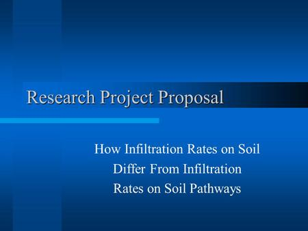 Research Project Proposal How Infiltration Rates on Soil Differ From Infiltration Rates on Soil Pathways.