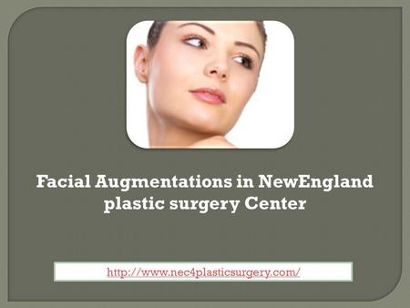 Facial Augmentations in NewEngland plastic surgery Center
