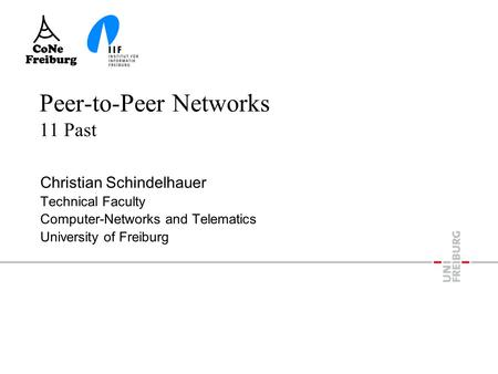Peer-to-Peer Networks 11 Past Christian Schindelhauer Technical Faculty Computer-Networks and Telematics University of Freiburg.