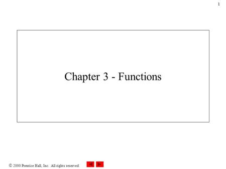  2000 Prentice Hall, Inc. All rights reserved. 1 Chapter 3 - Functions.