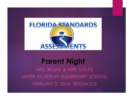 Parent Night MRS. ROJAS & MRS. VOLPE MATER ACADEMY ELEMENTARY SCHOOL FEBRUARY 2, 2016 - ROOM 215.
