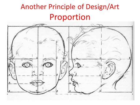 Another Principle of Design/Art Proportion. What is the difference between Scale and Proportion? Proportion.