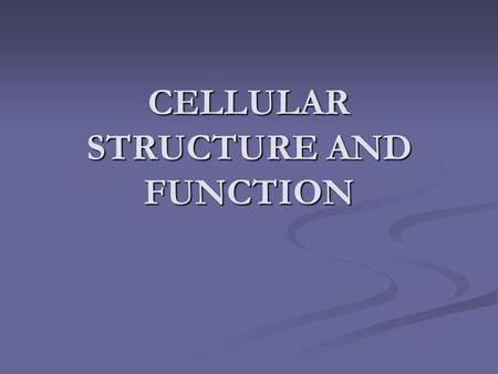 CELLULAR STRUCTURE AND FUNCTION. BIG IDEA Cells are the structural and functional units of all living organisms. Cells are the structural and functional.