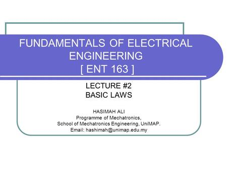 FUNDAMENTALS OF ELECTRICAL ENGINEERING [ ENT 163 ]