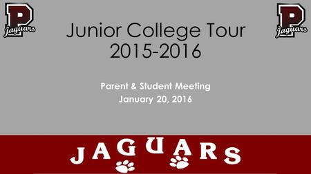 Junior College Tour 2015-2016 Parent & Student Meeting January 20, 2016.