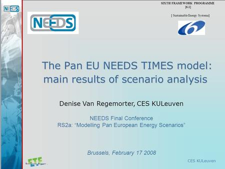 CES KULeuven The Pan EU NEEDS TIMES model: main results of scenario analysis The Pan EU NEEDS TIMES model: main results of scenario analysis SIXTH FRAMEWORK.
