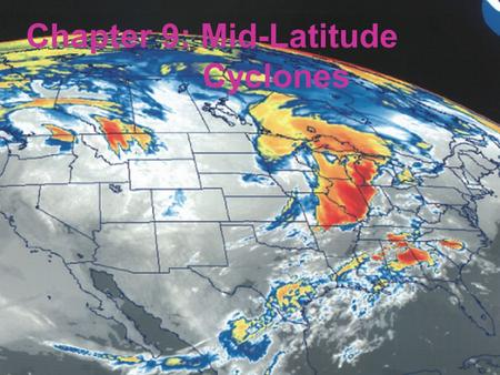 Chapter 9: Mid-Latitude Cyclones. Introduction mid-latitude cyclones  produce winds as strong as some hurricanes but different mechanisms contain well.
