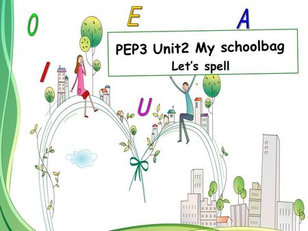 PEP3 Unit2 My schoolbag Let's spell. Where is short a ? Here I am. I'm in a f a t c a t. Here I am. Where is short i ? Here I am. I'm in a b i g p i g.