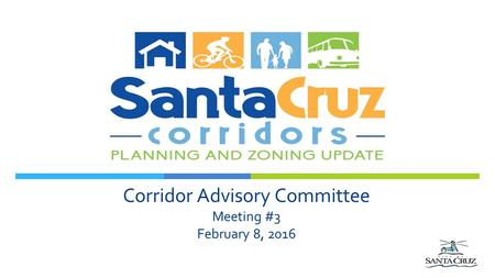 Corridor Advisory Committee Meeting #3 February 8, 2016.