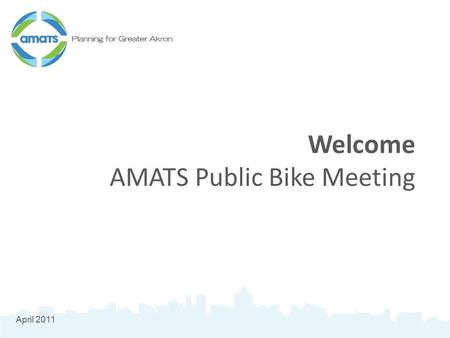 Welcome AMATS Public Bike Meeting April 2011. Overview What is AMATS Purpose of this meeting Switching-Gears.org Public Involvement/Comments.