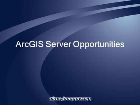 ArcGIS Server Opportunities. ArcGIS Server Like ArcIMS, and older IMS technology, ArcGIS Server is a means for broadcasting geographic information to.