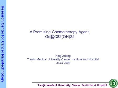 Tianjin Medical University Cancer Institute & Hospital Research Center for Cancer Nanotechnology Tianjin Medical University Cancer Institute & Hospital.