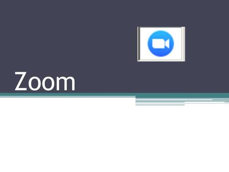 Zoom. What is Zoom? Desktop videoconference tool ▫Think skype, google hangouts…but easier Max of 50 attendees including host No meeting time limit with.