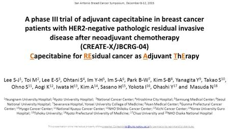 A phase III trial of adjuvant capecitabine in breast cancer patients with HER2-negative pathologic residual invasive disease after neoadjuvant chemotherapy.