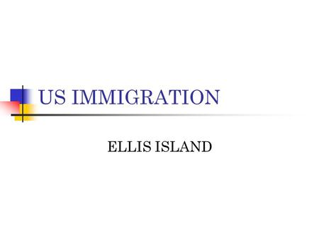 US IMMIGRATION ELLIS ISLAND.